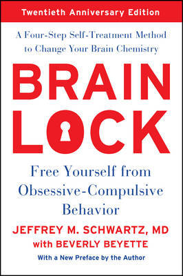 Brain Lock, Twentieth Anniversary Edition by Jeffrey M. Schwartz