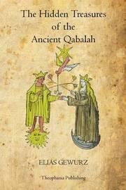 The Hidden Treasures of the Ancient Qabalah by Elias Gewurz