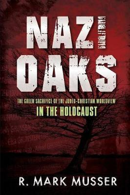 Nazi Oaks by R Mark Musser image