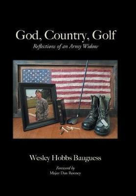 God, Country, Golf by Wesley Hobbs Bauguess