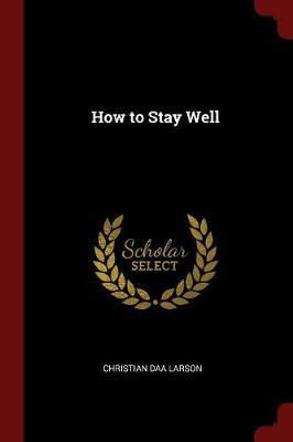 How to Stay Well by Christian Daa Larson image
