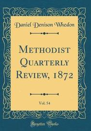 Methodist Quarterly Review, 1872, Vol. 54 (Classic Reprint) by Daniel Denison Whedon image