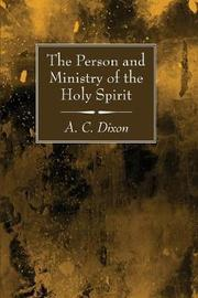 The Person and Ministry of the Holy Spirit by A C Dixon image
