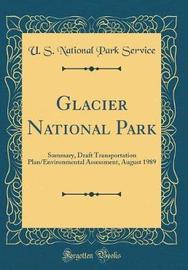 Glacier National Park by U S National Park Service