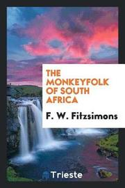 The Monkeyfolk of South Africa by F W Fitzsimons image