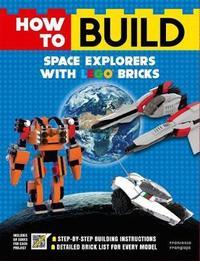 How to Build Space Explorers with Lego Bricks by Francesco Frangioja