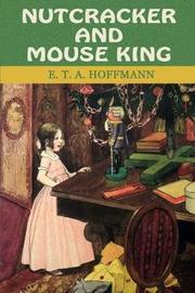 Nutcracker and Mouse King by E.T.A. Hoffmann