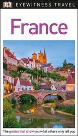 DK Eyewitness Travel Guide France by DK Travel
