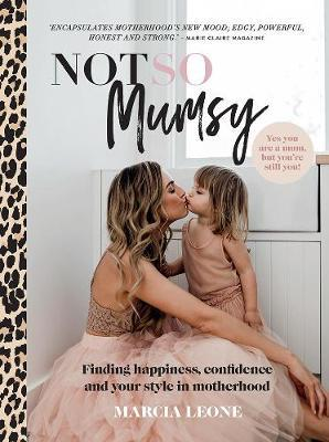 Not So Mumsy by Marcia Leone