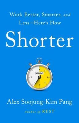 Shorter by Alex Soojung Kim Pang