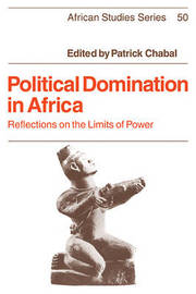 Political Domination in Africa by Patrick Chabal