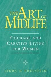 The Art of Midlife by Linda N. Edelstein