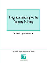 Litigation Funding for the Property Industry by David Layard Horsfall