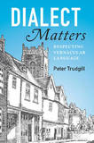 Dialect Matters: Respecting Vernacular Language by Peter Trudgill