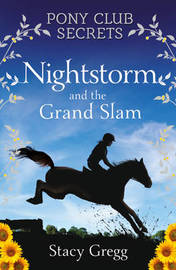 Nightstorm and the Grand Slam (Pony Club Secrets #12) by Stacy Gregg