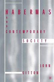 Habermas and Contemporary Society by John F. Sitton image