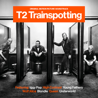 T2 Trainspotting - Original Motion Picture Soundtrack