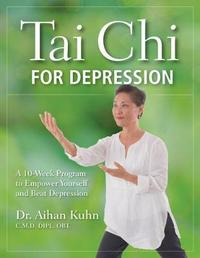 Tai Chi for Depression by Aihan Kuhn