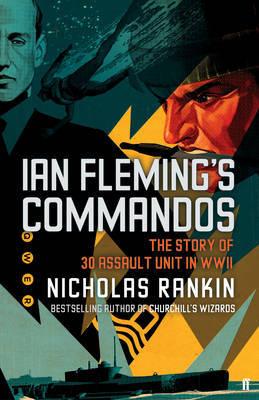 Ian Fleming's Commandos by Nicholas Rankin