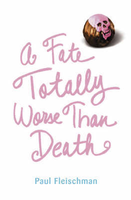 Fate Totally Worse Than Death by Paul Fleischman image