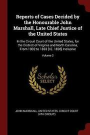 Reports of Cases Decided by the Honourable John Marshall, Late Chief Justice of the United States by John Marshall image