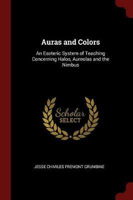 Auras and Colors by Jesse Charles Fremont Grumbine image