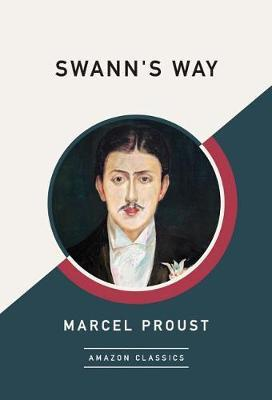 Swann's Way (AmazonClassics Edition) by Marcel Proust