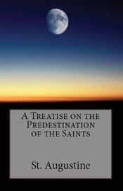 A Treatise on the Predestination of the Saints by St Augustine
