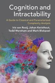 Cognition and Intractability by Iris van Rooij
