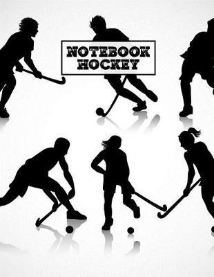 Hockey Notebook by Hockey Notebook