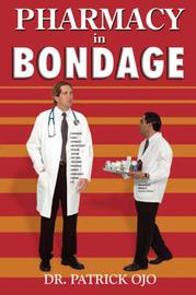 Pharmacy In Bondage by Dr. Patrick Ojo image