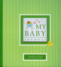 My Baby Journal: A Keepsake for Baby's First Three Years by Alex A Lluch