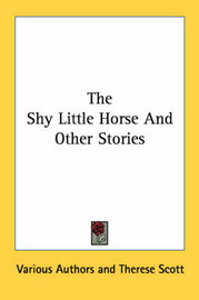 The Shy Little Horse and Other Stories by Various Authors