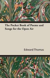 The Pocket Book of Poems and Songs for the Open Air by Edward Thomas
