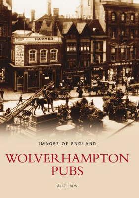 Wolverhampton Pubs by Alec Brew