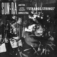 Strange Strings by The Sun Ra Arkestra