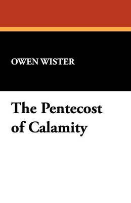 The Pentecost of Calamity by Owen Wister image