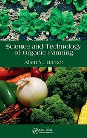Science and Technology of Organic Farming by Allen V. Barker image