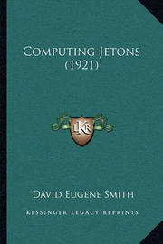 Computing Jetons (1921) by David Eugene Smith