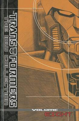 Transformers: The IDW Collection Volume 8 by Andy Lanning