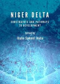 Niger Delta: Constraints and Pathways to Development