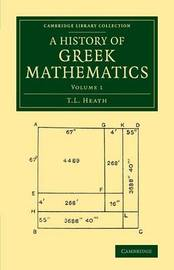 A History of Greek Mathematics: Volume 1 by T L Heath