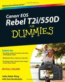 Canon EOS Rebel T2i/550D For Dummies by Julie Adair King