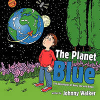 The Planet Blue by Johnny, Walker