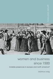 Women and Business since 1500 by Beatrice Craig