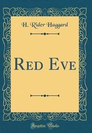 Red Eve (Classic Reprint) by H.Rider Haggard image