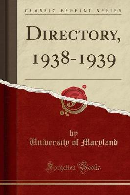 Directory, 1938-1939 (Classic Reprint) by University Of Maryland image