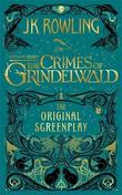 Fantastic Beasts: The Crimes of Grindelwald (Original Screenplay) by J.K. Rowling