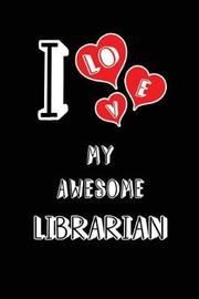 I Love My Awesome Librarian by Lovely Hearts Publishing