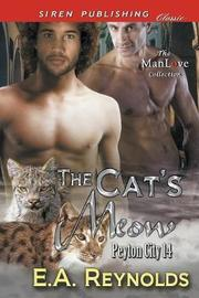 The Cat's Meow [Peyton City 14] (Siren Publishing Classic ManLove) by E.A. Reynolds image
